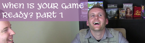 When is Your Game Ready? Part 1:Playtesting