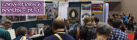 Conventions, Booths, and Selling Your Design